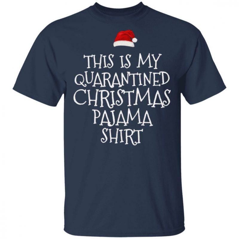 This Is My Quarantined Christmas Pajama T Shirt