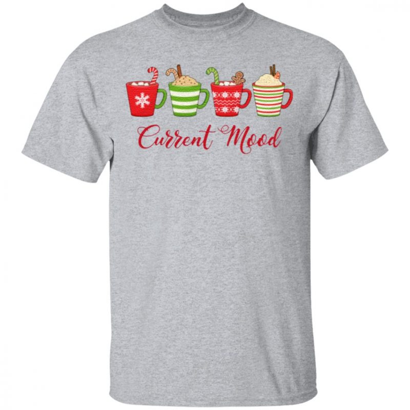 Christmas Current Mood Spirit Hot Cocoa Chocolate Cozy T-Shirt