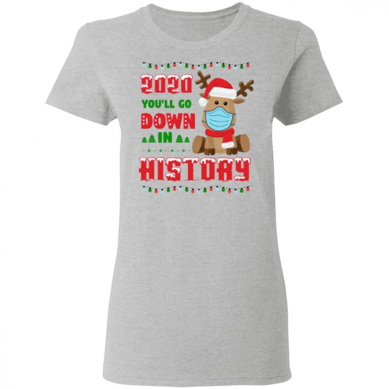 2020 You Will Do Down Funny Reindeer Wear Mask Quarantine Christmas T-Shirt