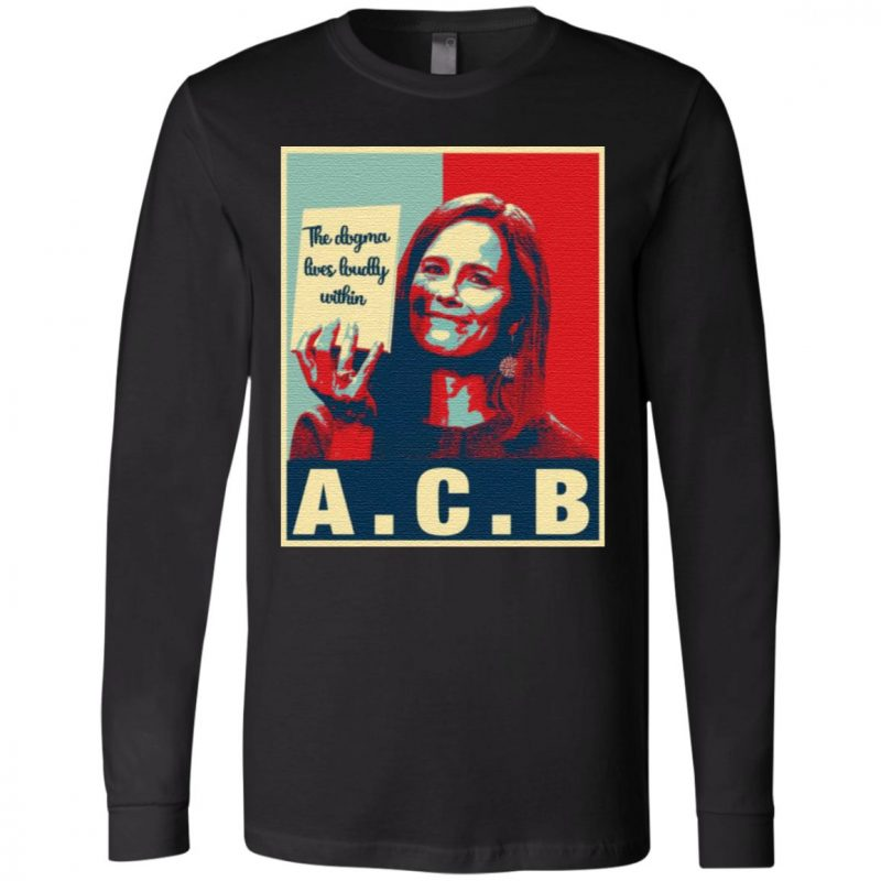 The Dogma Lives Loudly Within Amy Coney Barrett T Shirt