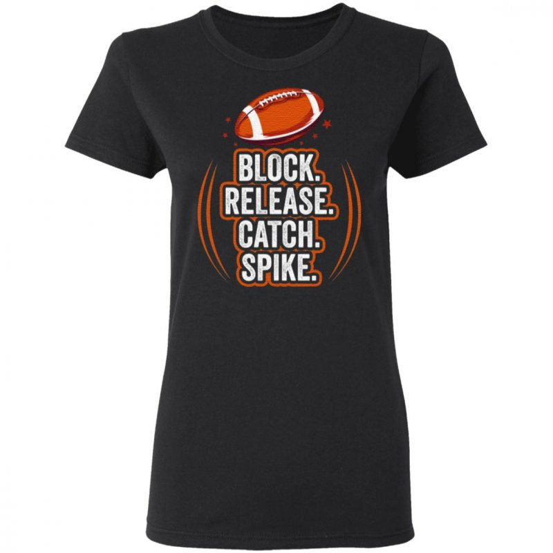 Block Release Catch Football Spike Movements for Fan T-Shirt