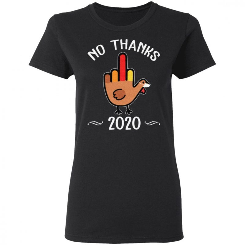 No Thanks 2020 T-Shirt
