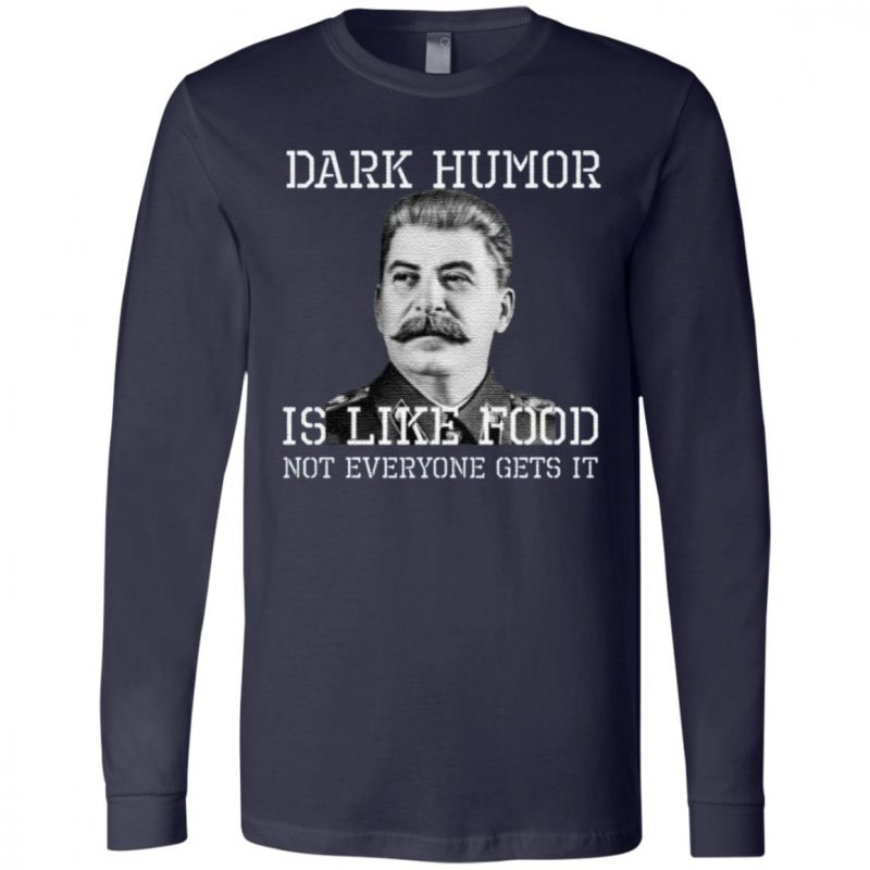 Dark Humor Is Like Food – Not Everyone Gets It T-Shirt