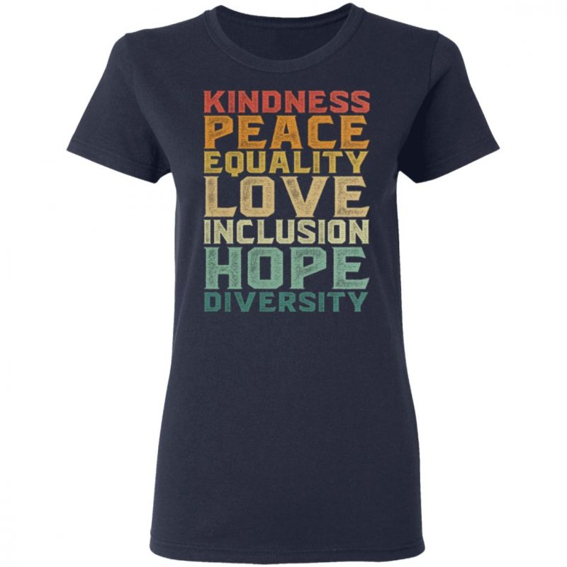 Peace Love Diversity Inclusion Equality Human Rights T Shirt