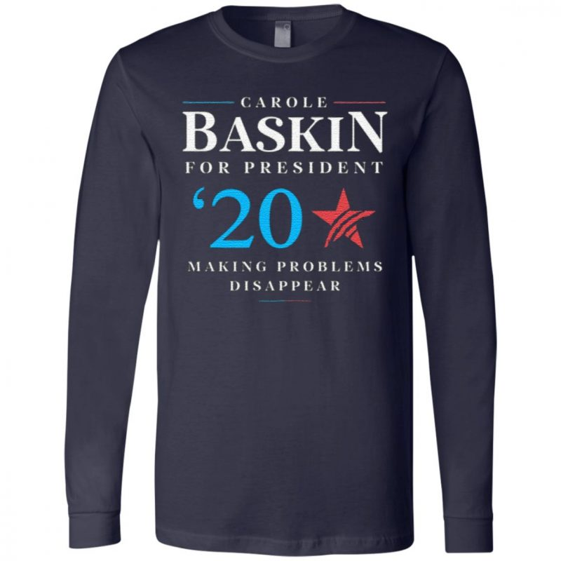 Carole Baskin For President Making Problems Disappear Shirt