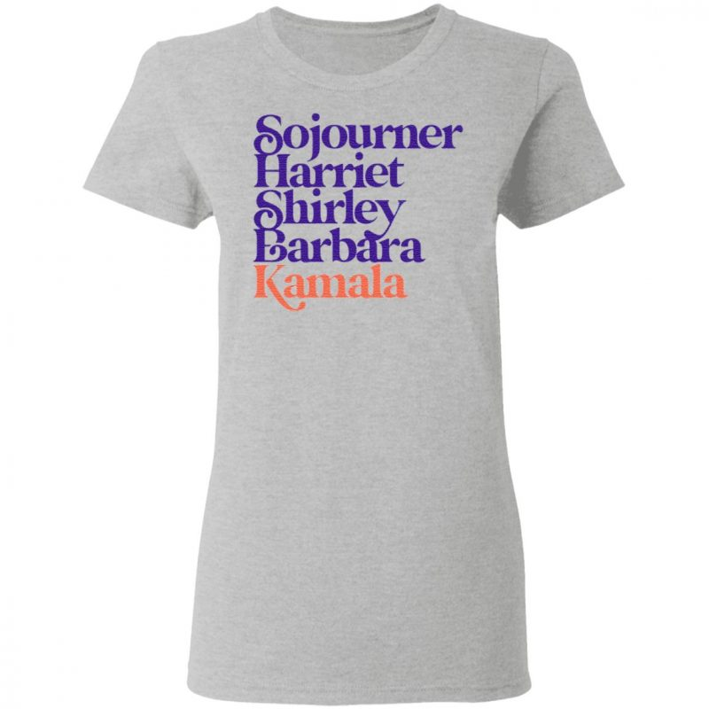 Sojourner Harriet Shirley Barbara Kamala T Shirt