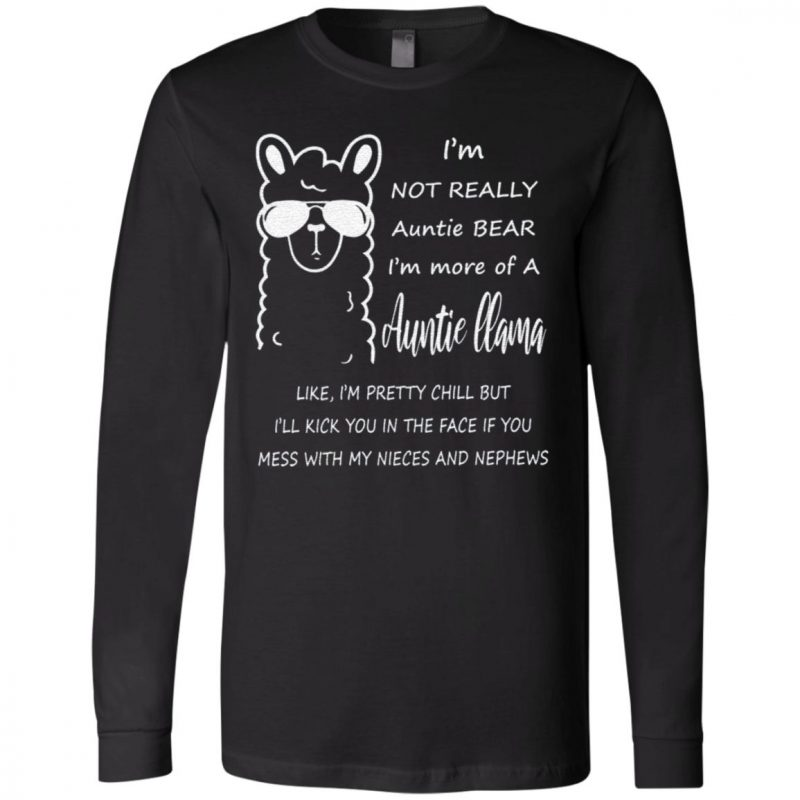 I'm not an auntie bear im more of a Auntie llama Nephew T Shirt