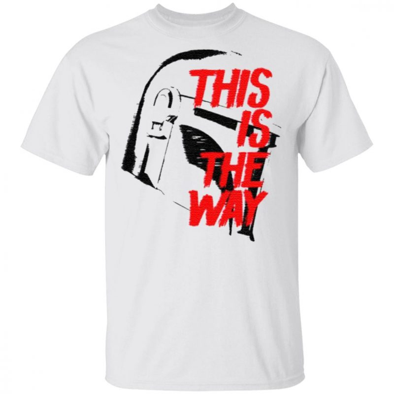 This Is The Way T Shirt