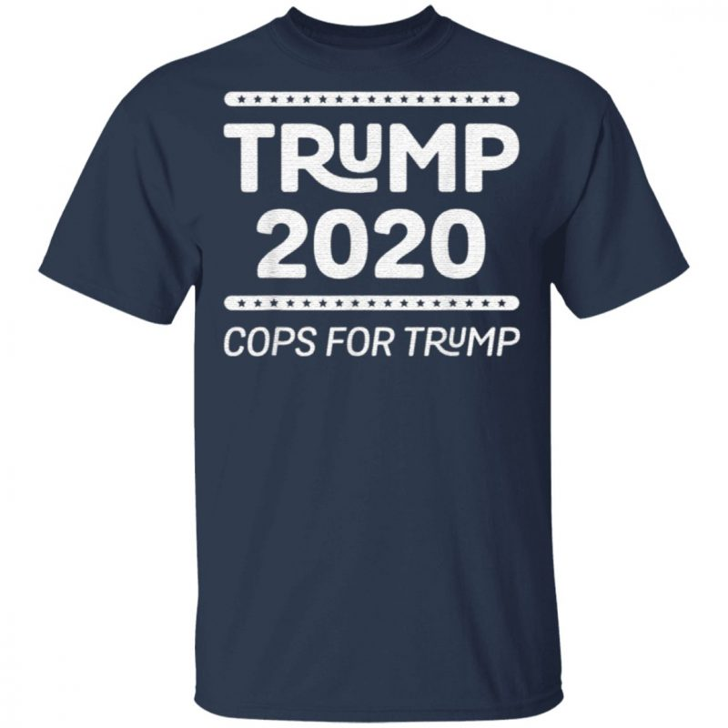 Cops For Trump 2020 Law Enforcement For Trump T Shirt