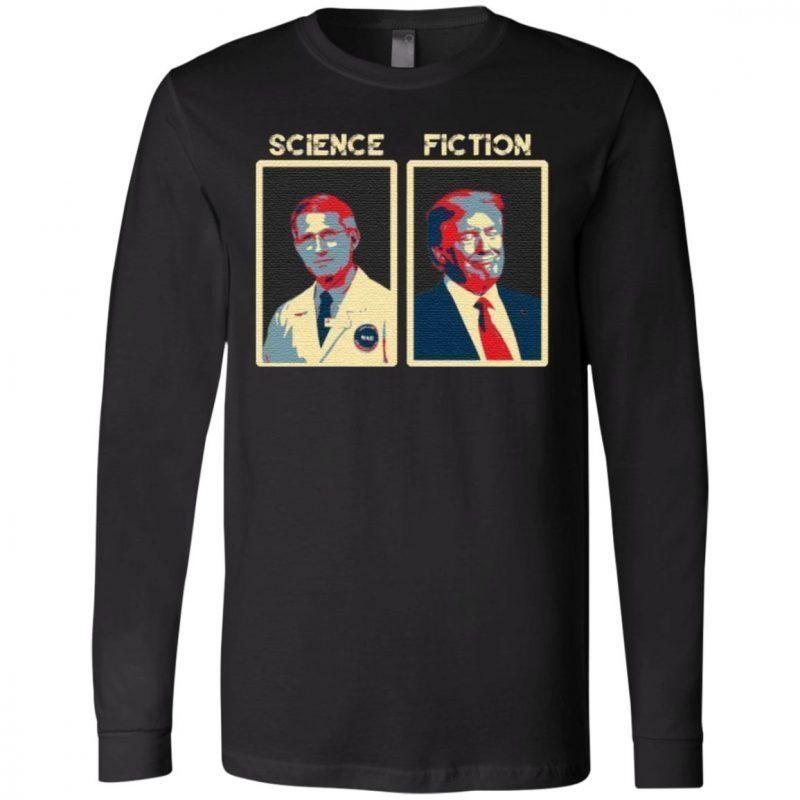 Choose Fauci Science Better Than Fiction T-Shirt