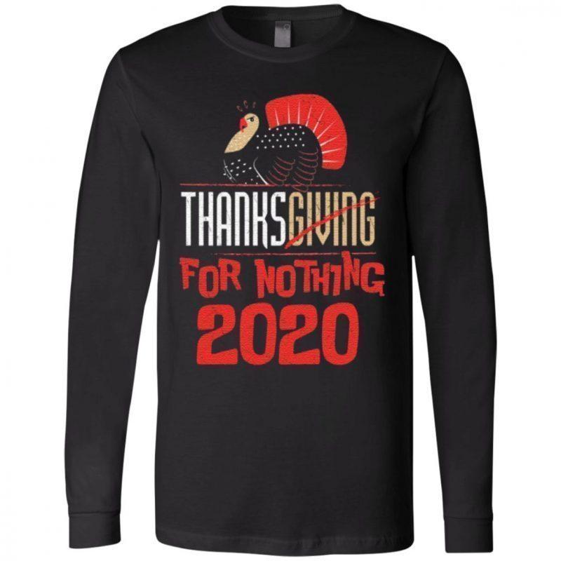 Thanksgiving For Nothing 2020 Turkey Gobble T-shirt