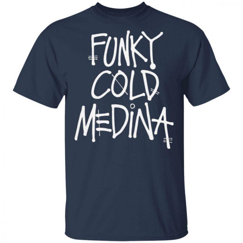 Funky Cold Medina t shirt