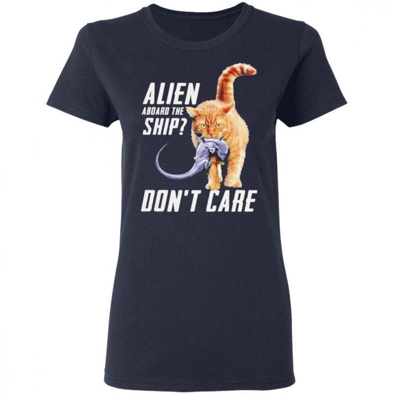 Cat eat Alien aboard the ship don't care t shirt