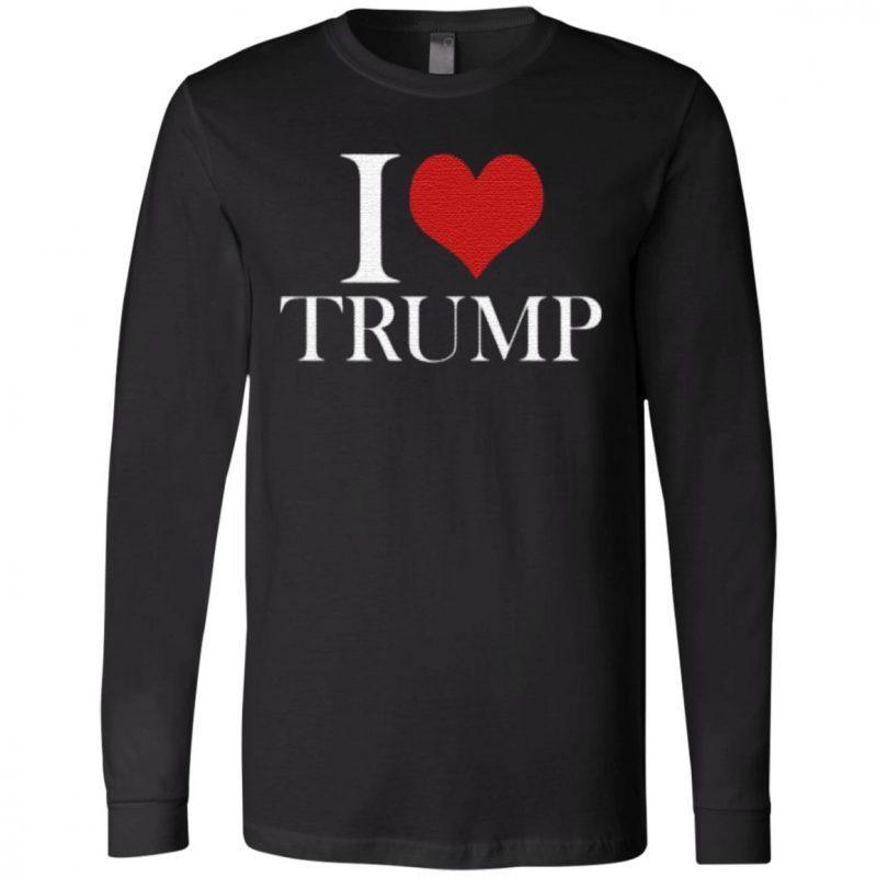 i love trump t shirt