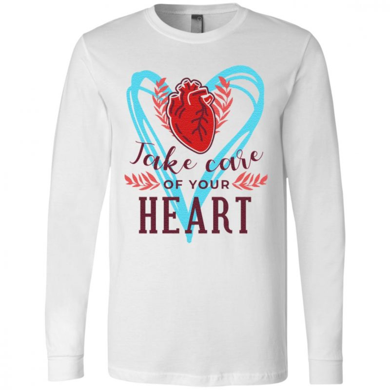 Take care of your heart t shirt
