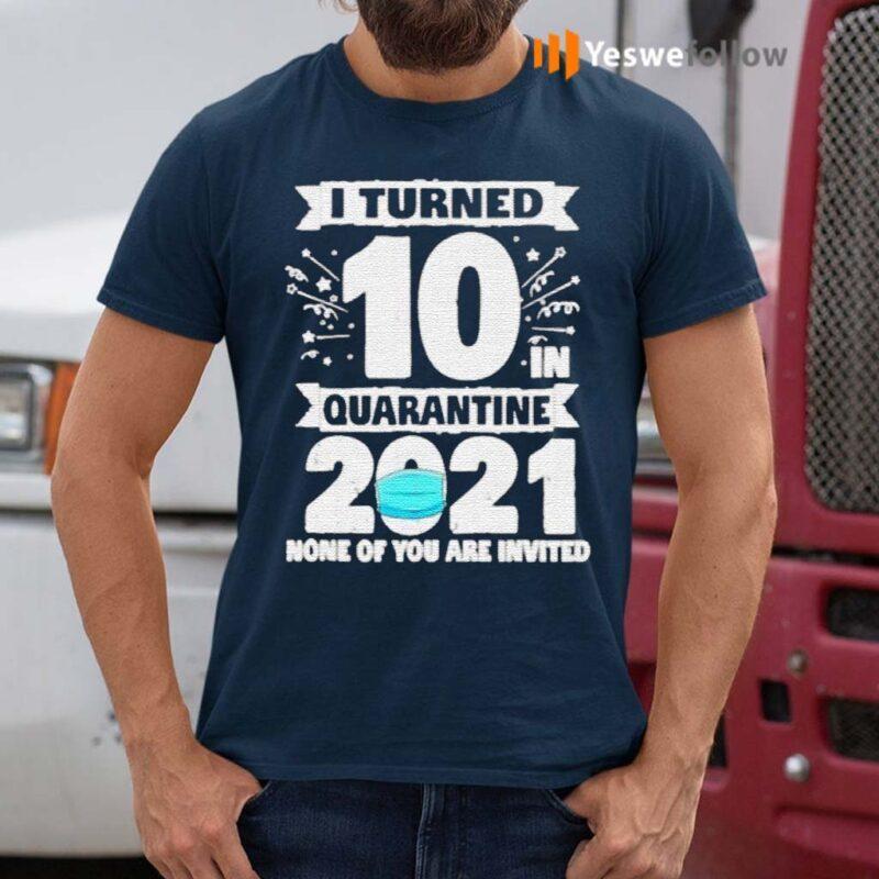 10-Years-Old-10th-Birthday-I-Turned-10-In-Quarantine-2021-shirt