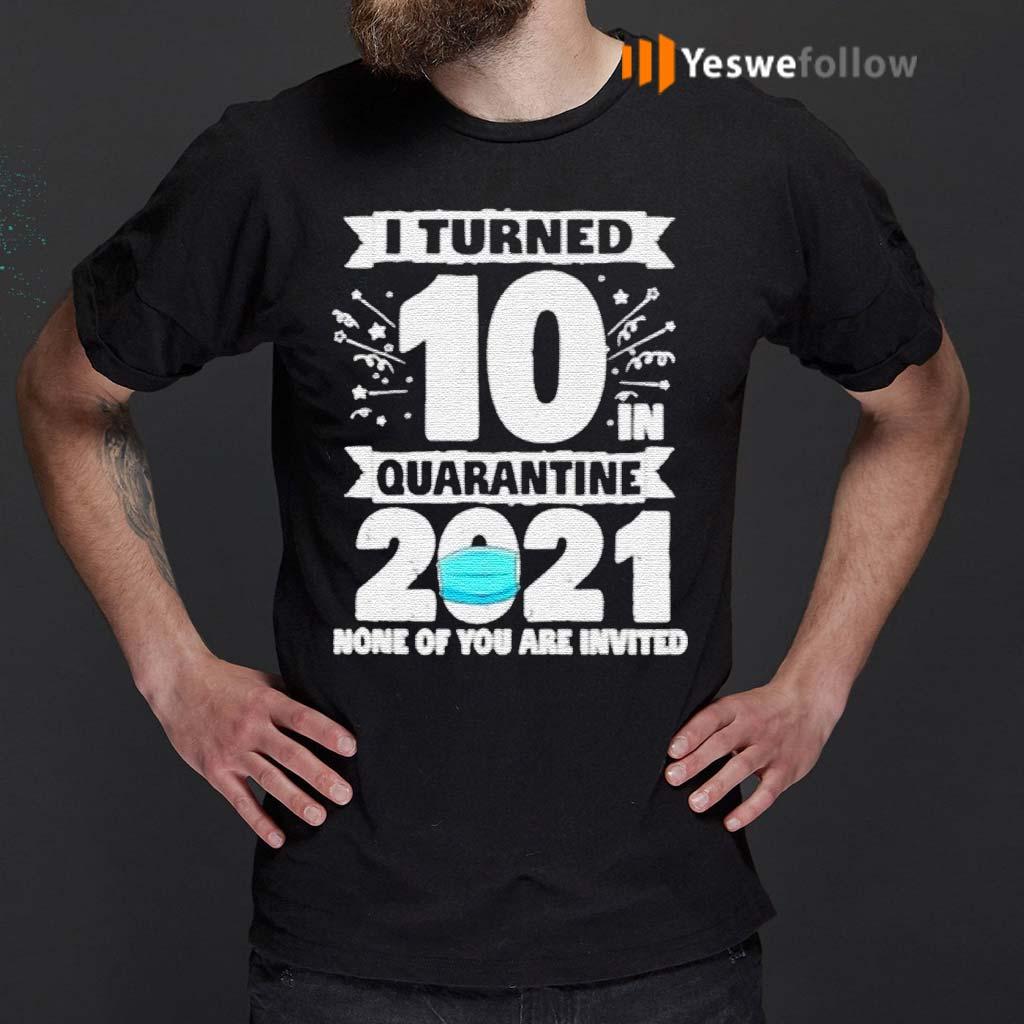 10-Years-Old-10th-Birthday-I-Turned-10-In-Quarantine-2021-shirts