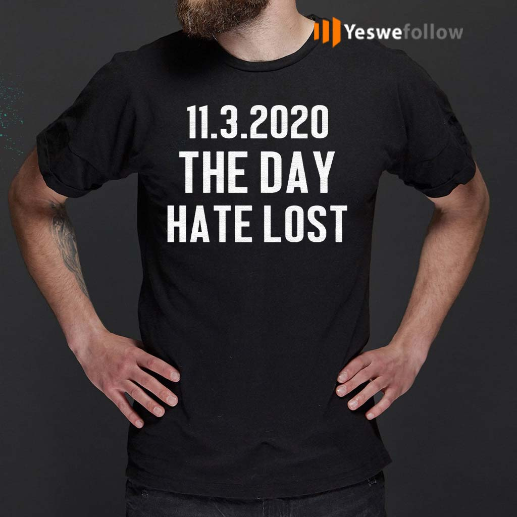 11-03-2020-The-Day-Hate-Lost-T-Shirts