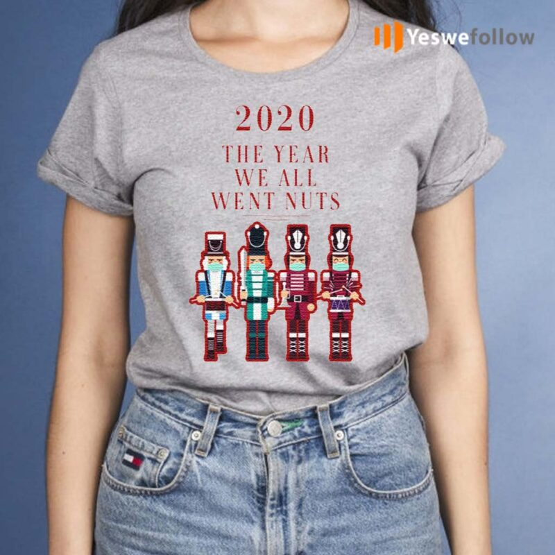 2020-the-Year-We-All-Went-Nuts-Nutcracker-Soldier-T-Shirts