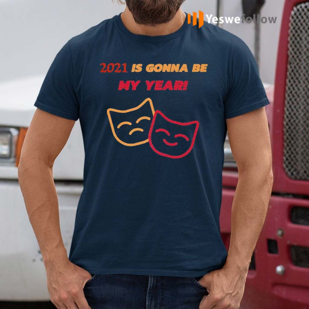 2021-Is-Gonna-Be-My-Year-shirt