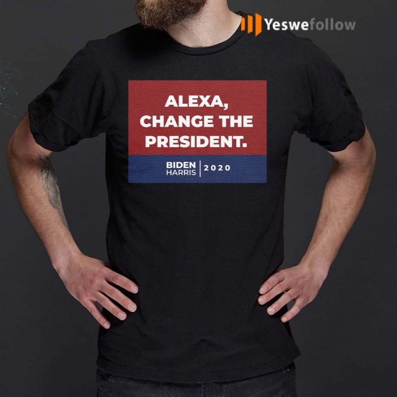 Alexa-Change-The-President-Biden-Harris-2020-T-Shirt