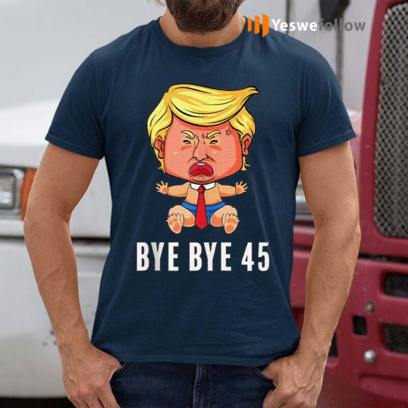 Bye-bye-45-anti-trump-concede-funny-big-crying-baby-democrat-shirt