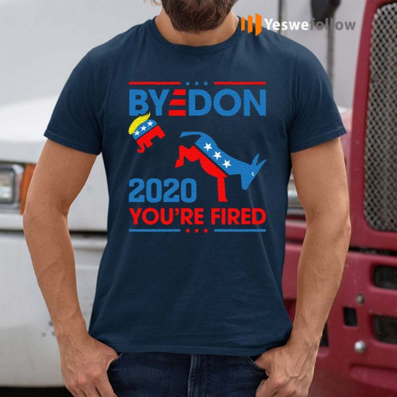 Byedon-2020-You're-Fired-T-Shirts