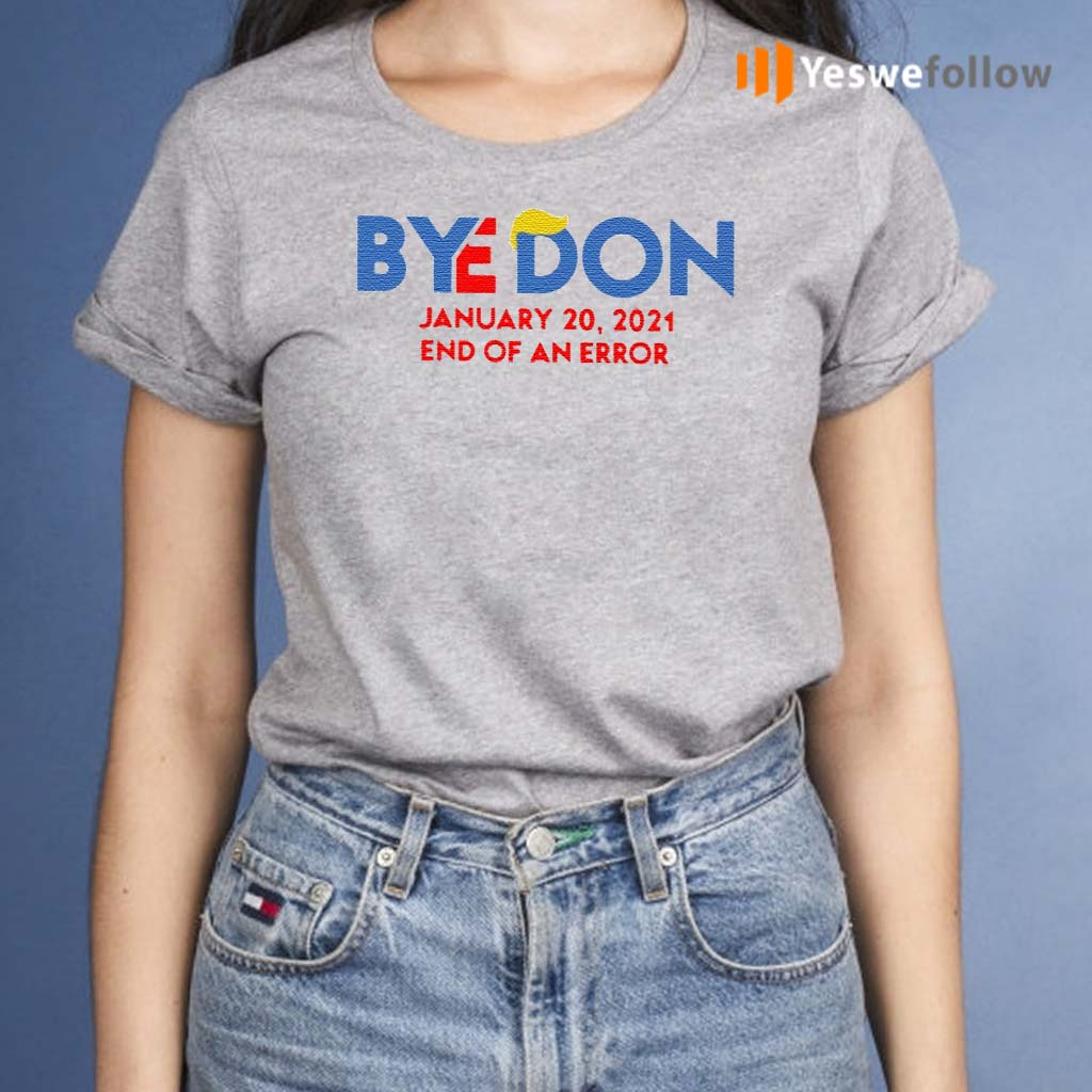 Byedon-January-20-2021-End-Of-An-Error-shirt
