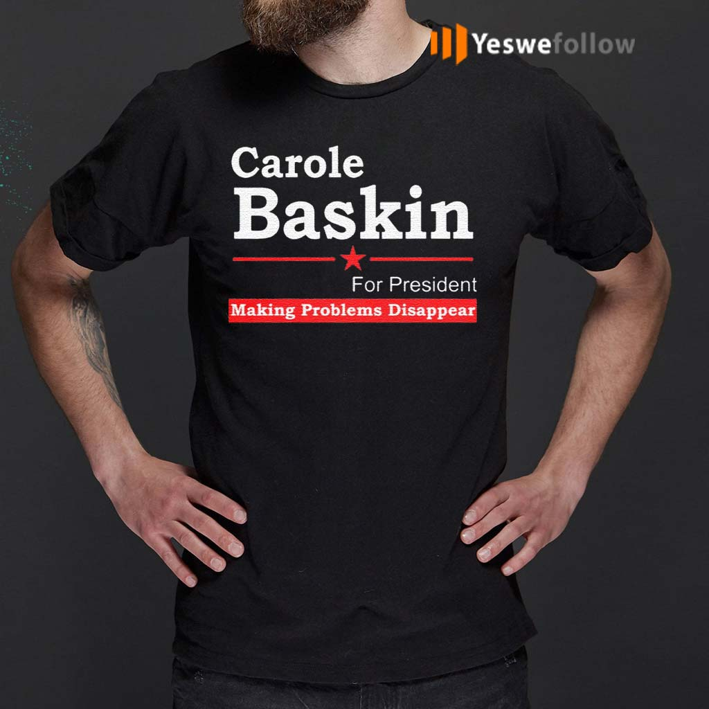 Carole-Baskin-For-President-Making-Problems-Disappear-T-Shirts