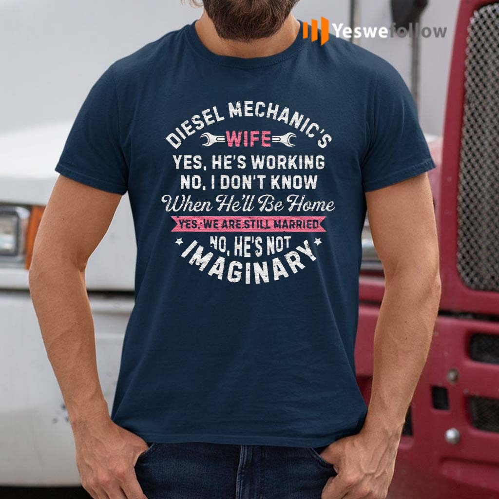 Diesel-Mechanic's-Wife-Yes-He's-Working-T-Shirt