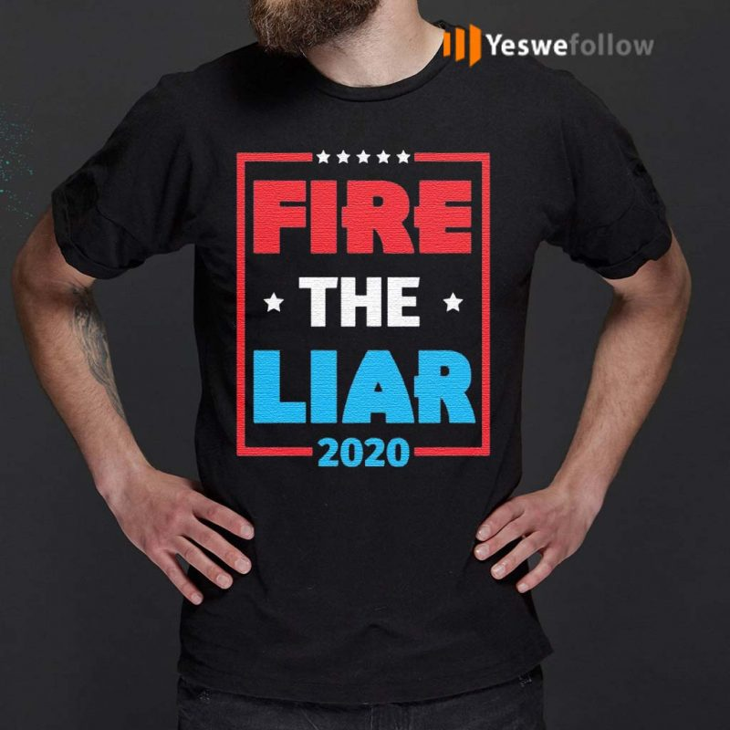 Fire-The-Liar-2020-Anti-Trump-T-Shirts