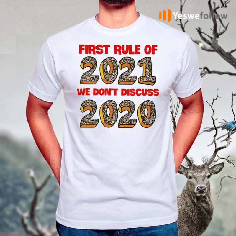 First-Rule-Of-2021-We-Dont-Discuss-2020-Shirts