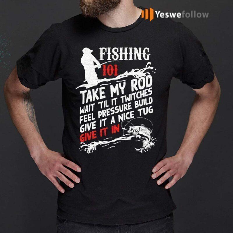 Fishing-101-Take-My-Rod-T-Shirts