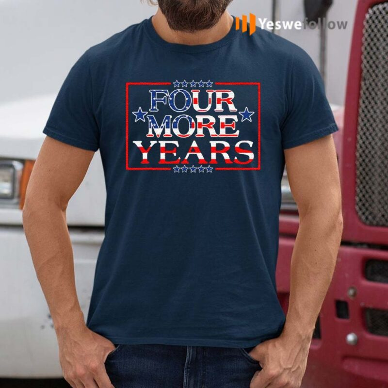 Four-More-Years-TShirts