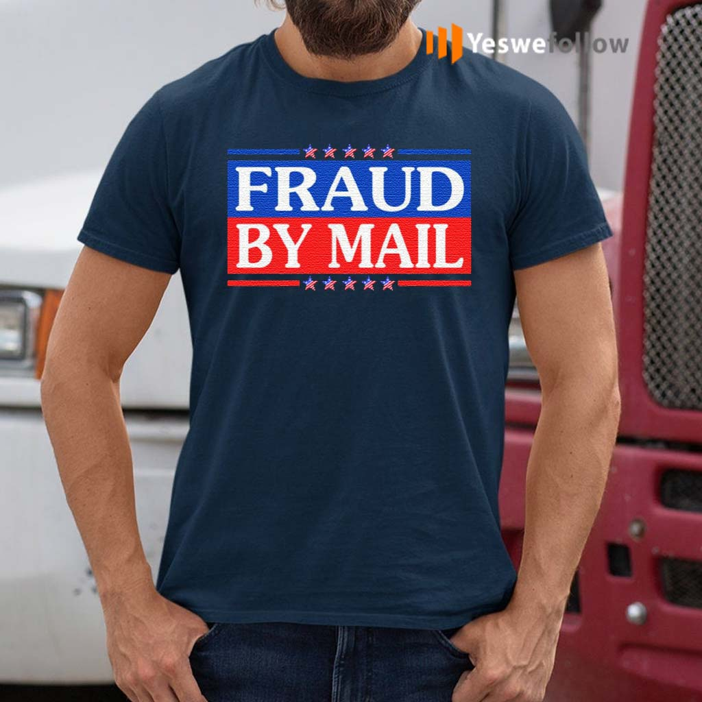 Fraud-By-Mail-Fraud-Election-No-Joe-Biden-President-of-America-Pro-Trump-T-Shirt