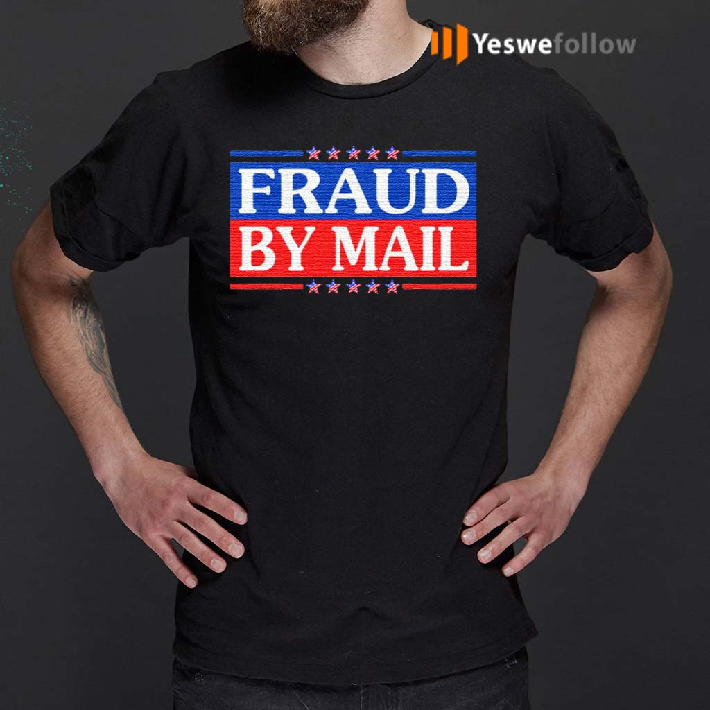 Fraud-By-Mail-Fraud-Election-No-Joe-Biden-President-of-America-Pro-Trump-T-Shirts