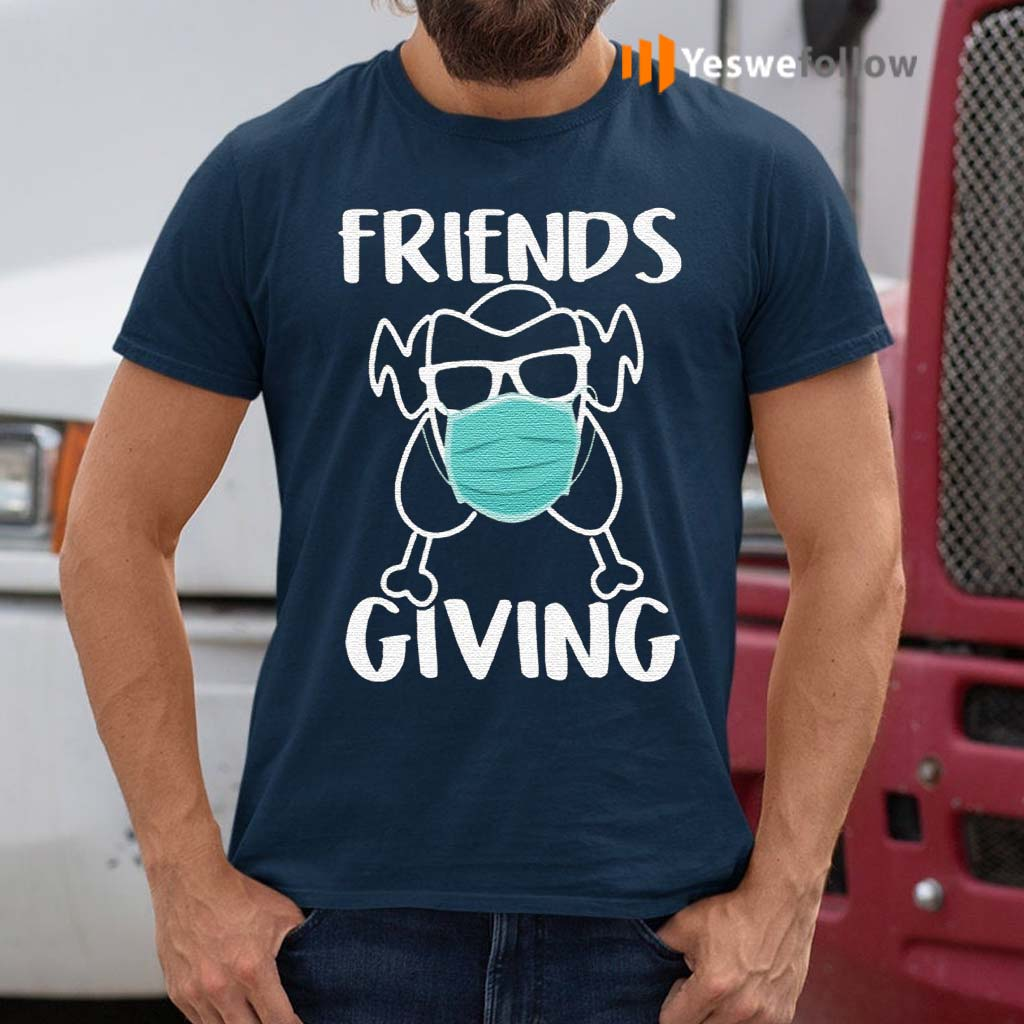 Friendsgiving-Turkey-Wearing-Face-Mask-Funny-Quarantined-Thanksgiving-2020-T-Shirt