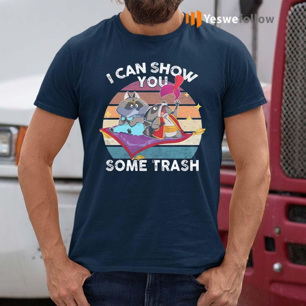 I-Can-Show-You-Some-Trash-T-Shirt