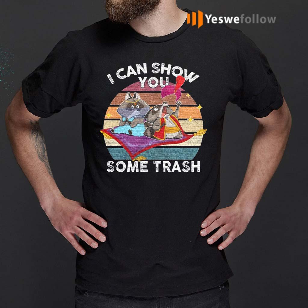 I-Can-Show-You-Some-Trash-T-Shirts