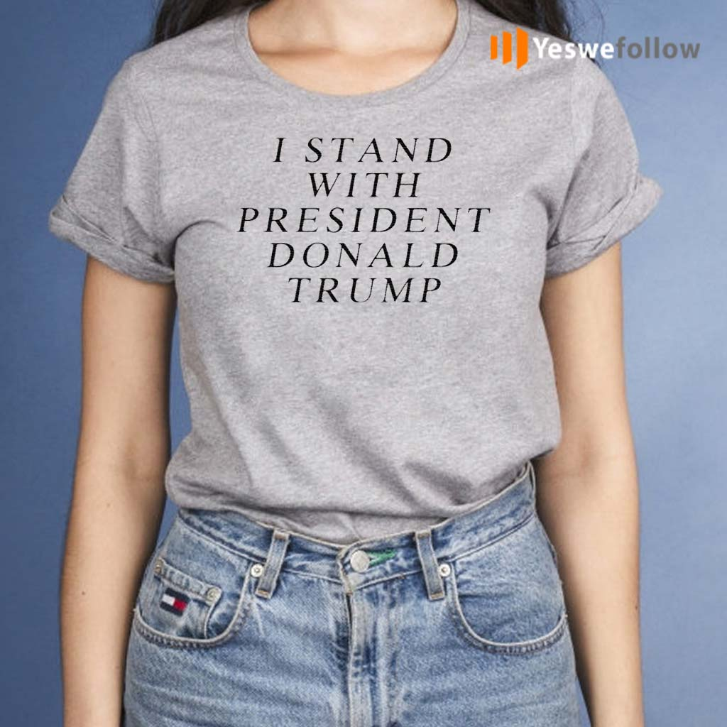 I-Stand-With-President-Donald-Trump-Shirt