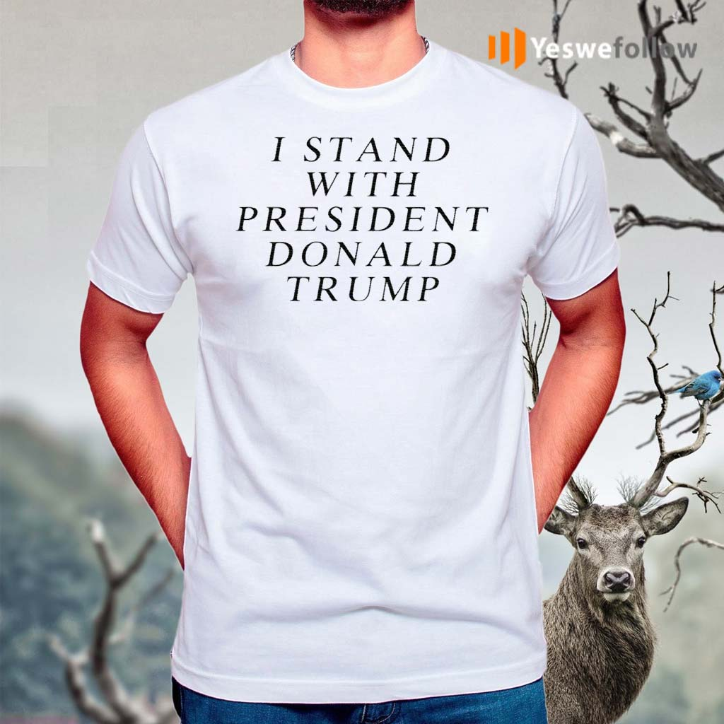 I-Stand-With-President-Donald-Trump-Shirts