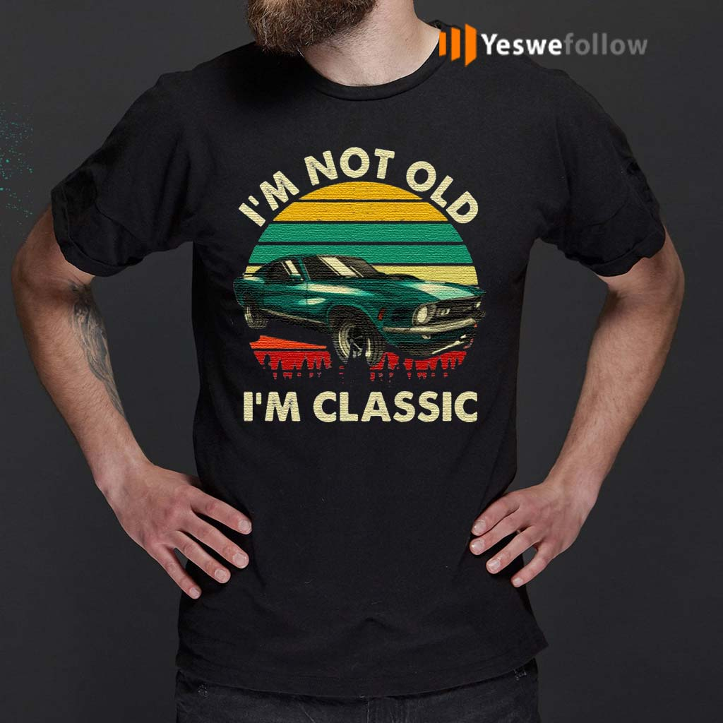 I'm-Not-Old-I'm-Classic-Vintage-Car-T-Shirts