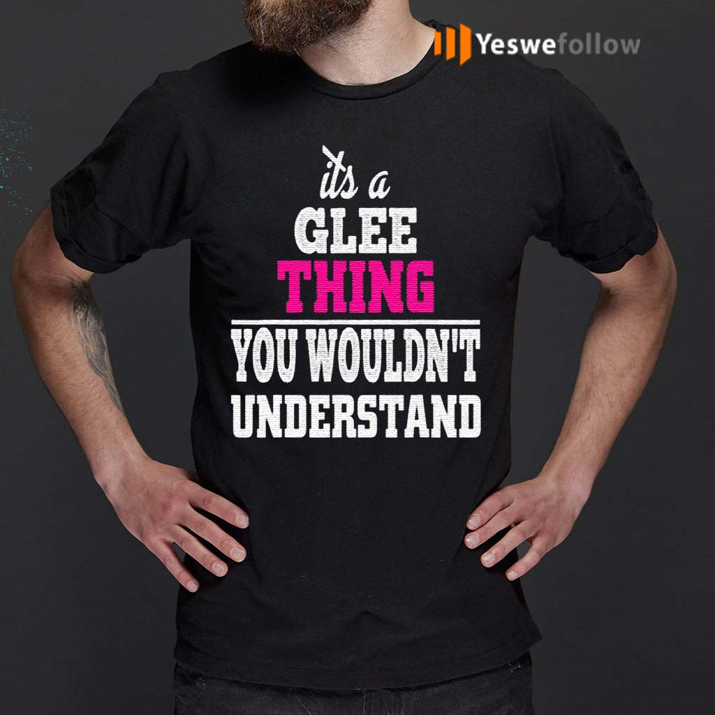 It's-A-Glee-Thing-You-Wouldn't-Understand-TShirt