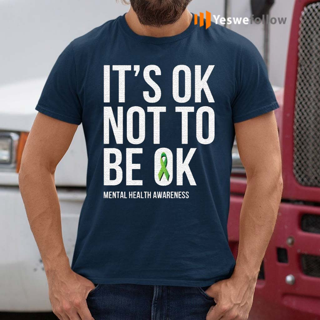 It's-Ok-Not-To-Be-Ok-–-Mental-Health-Awareness-TShirt