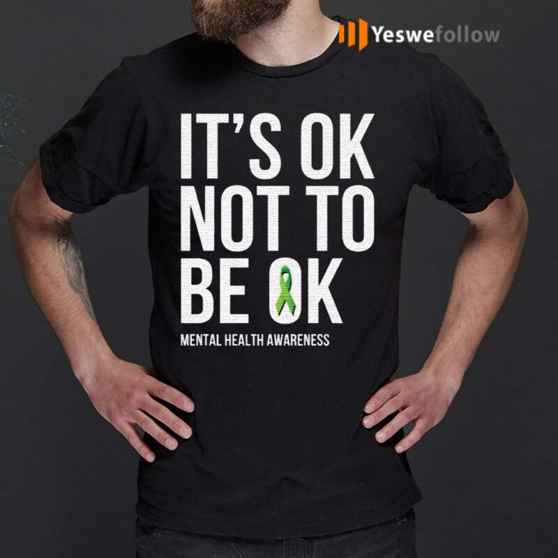 It's-Ok-Not-To-Be-Ok-–-Mental-Health-Awareness-TShirts