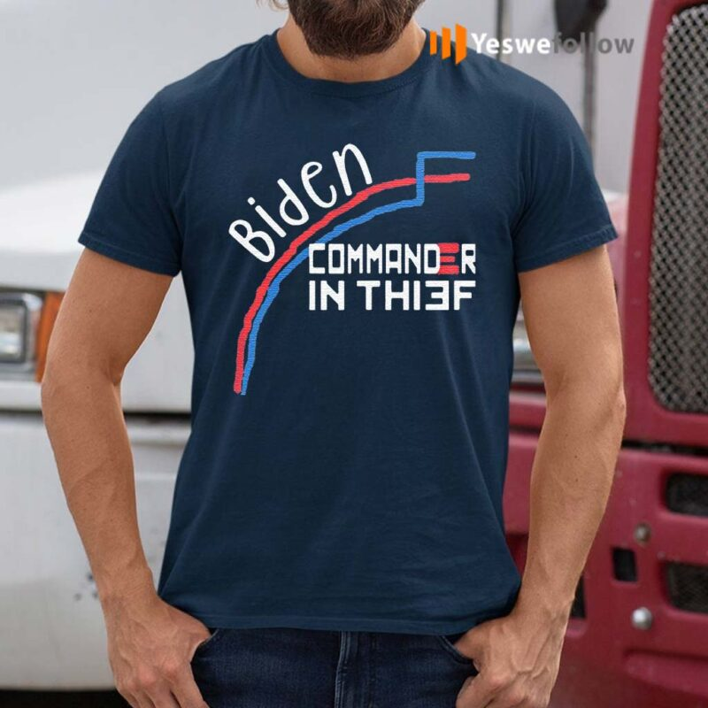 Joe-Biden-Commander-In-Thief-Benford'S-Law-Trump-T-Shirt