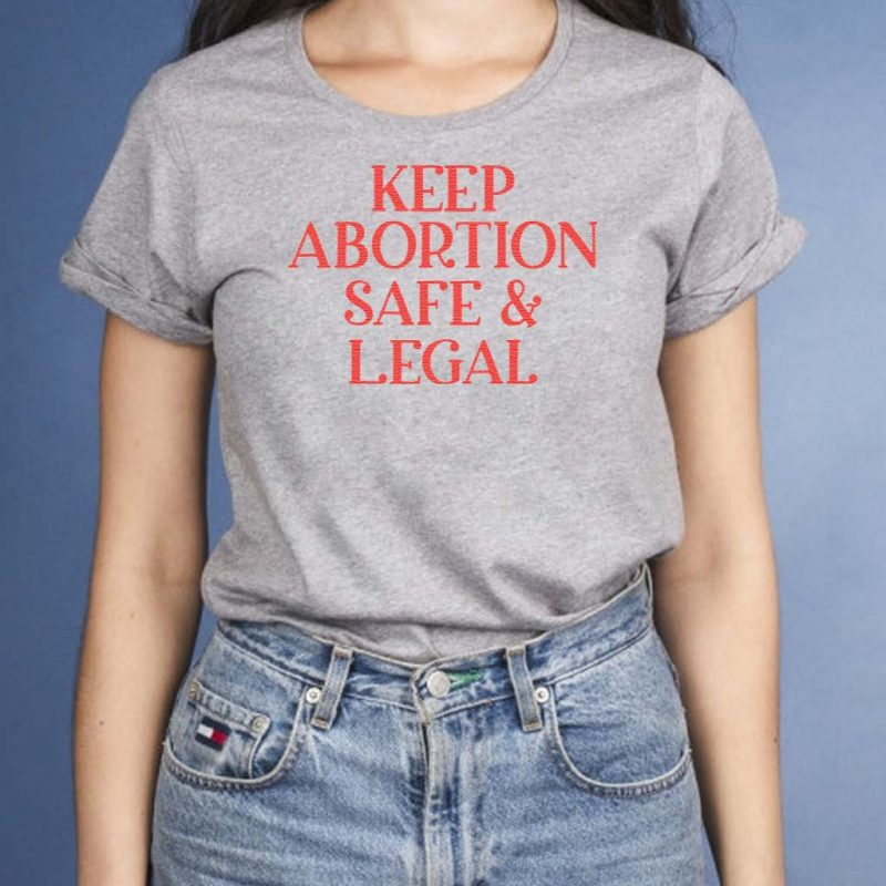 Keep-Abortion-Safe-And-Legal-T-Shirt