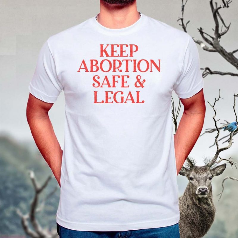 Keep-Abortion-Safe-And-Legal-T-Shirts