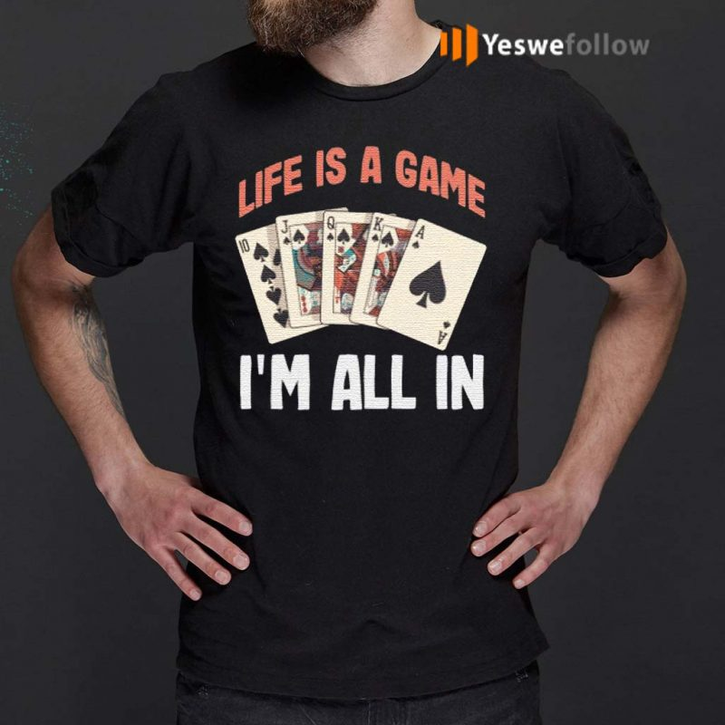 Life-is-a-game-I'm-all-in-Funny-Poker-Texas-Holdem-T-Shirt