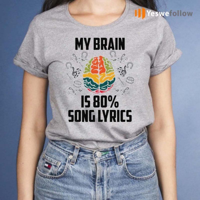 My-Brain-Is-80-Percent-Song-Lyrics-shirt
